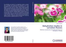 Bookcover of Dehydration studies in carnation flowers