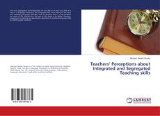 Teachers' Perceptions about Integrated and Segregated Teaching skills的封面