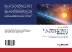 Couverture de Solar Thermal Collectors : Direct Absorption using Nanofluids
