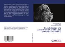 Capa do livro de Immobilization and Anaesthesia of Asiatic Lions (Panthera Leo Persica)