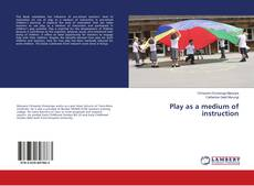 Couverture de Play as a medium of instruction
