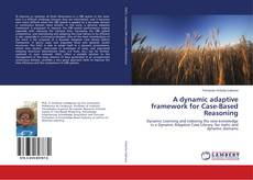 Bookcover of A dynamic adaptive framework for Case-Based Reasoning