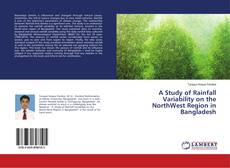 Bookcover of A Study of Rainfall Variability on the NorthWest Region in Bangladesh