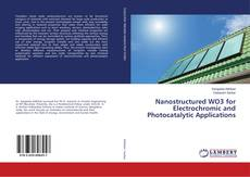 Borítókép a  Nanostructured WO3 for Electrochromic and Photocatalytic Applications - hoz