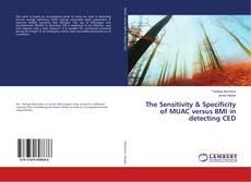 Copertina di The Sensitivity & Specificity of MUAC versus BMI in detecting CED