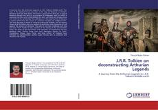 Bookcover of J.R.R. Tolkien on deconstructing Arthurian Legends