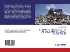 Bookcover of Solid Waste Management in and around H P University, Shimla (India)