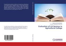 Bookcover of Evaluation of LIS Services in Agricultural College