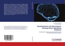 Bookcover of Development of Articulation among Oriya Speaking Children
