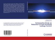 Bookcover of Comparative Study on Reduction of Sub-Threshold Leakage Current