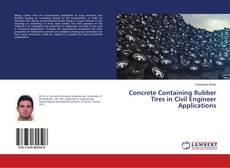 Concrete Containing Rubber Tires in Civil Engineer Applications kitap kapağı