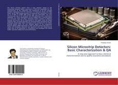 Silicon Microstrip Detectors: Basic Characterization & QA的封面