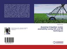 Portada del libro de Assesing Irrigation water availability using GIS and RS techniques