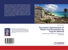 Capa do livro de Parametric Optimization of Plastic Fuel Parameters by Taguchi Method