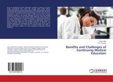 Borítókép a  Benefits and Challenges of Continuing Medical Education - hoz