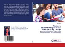 Bookcover of Teaching Student Independence Through Study Groups