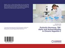 Bookcover of Prolactin Hormone, TNF-alpha and Autoantibodies in Chronic Hepatitis C