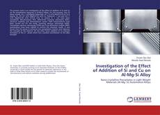 Capa do livro de Investigation of the Effect of Addition of Si and Cu on Al-Mg-Si Alloy