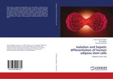 Bookcover of Isolation and hepatic differentiation of human adipose stem cells
