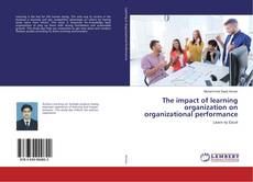 Bookcover of The impact of learning organization on organizational performance