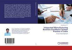 Portada del libro de Integrated Manufacturing Business Excellence System Practice in India