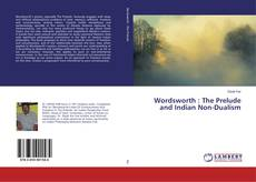 Bookcover of Wordsworth : The Prelude and Indian Non-Dualism