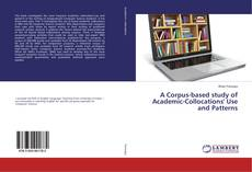 Bookcover of A Corpus-based study of Academic-Collocations' Use and Patterns