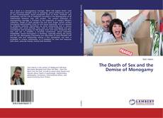 Buchcover von The Death of Sex and the Demise of Monogamy