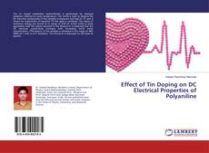 Bookcover of Effect of Tin Doping on DC Electrical Properties of Polyaniline