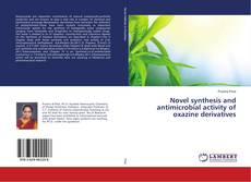 Bookcover of Novel synthesis and antimicrobial activity of oxazine derivatives