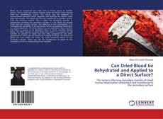 Bookcover of Can Dried Blood be Rehydrated and Applied to a Direct Surface?