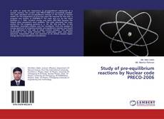 Bookcover of Study of pre-equilibrium reactions by Nuclear code PRECO-2006