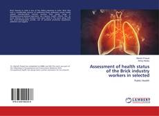 Bookcover of Assessment of health status of the Brick industry workers in selected