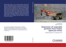 Bookcover of Dispersion of respirable particles from Indian opencast mines