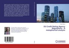 Buchcover von EU Credit Rating Agency Regulations : A metaphorical analysis
