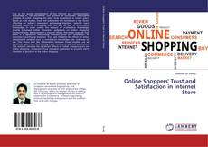 Online Shoppers' Trust and Satisfaction in Internet Store的封面