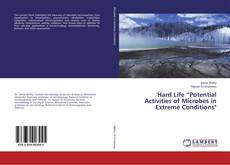 "Hard Life ""Potential Activities of Microbes in Extreme Conditions"" kitap kapağı"