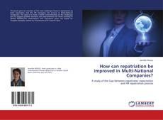 Portada del libro de How can repatriation be improved in Multi-National Companies?