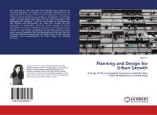 Bookcover of Planning and Design for Urban Growth