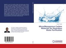 Bookcover of Micro/Mesoporous Carbon Materials for Hazardous Water Purification