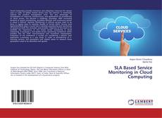 Bookcover of SLA Based Service Monitoring in Cloud Computing