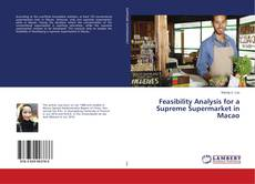 Bookcover of Feasibility Analysis for a Supreme Supermarket in Macao
