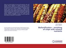 Couverture de Biofortification – enriching of crops with mineral nutrients