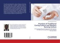 Обложка Practices of Traditional Caring Culture and Western Nursing Culture