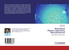 Portada del libro de Biomedical Physics Laboratory Manual/Journal
