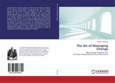 Bookcover of The Art of Managing Change