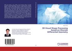 Bookcover of 3D Visual Shape Processing based on Discrete Differential Geometry