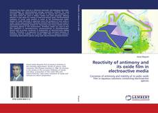 Bookcover of Reactivity of antimony and its oxide film in electroactive media