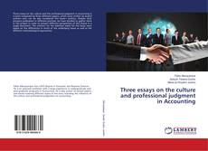 Bookcover of Three essays on the culture and professional judgment in Accounting