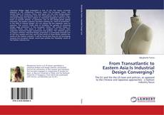Bookcover of From Transatlantic to Eastern Asia:Is Industrial Design Converging?